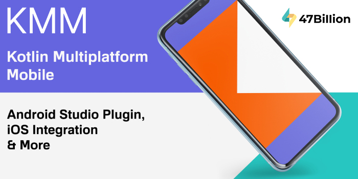 Kotlin Multiplatform Mobile 47billion