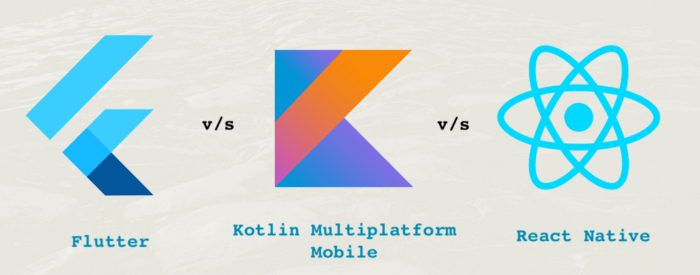 Flutter Vs Kotlin Multi platform Mobile Kotlin Native Vs React Native.